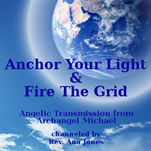 Anchor Your Light & Fire The Grid