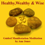Healthy, Wealthy, & Wise Mantra Manifestation Meditation