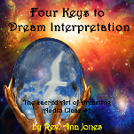 The Sacred Art of Dreaming Recorded Teleclass Series Class #2: Four Keys to Dream Interpretation