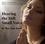 Angelic Communication Class #2: Hearing the Still Small Voice