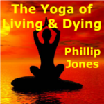 The Yoga of Living & Dying