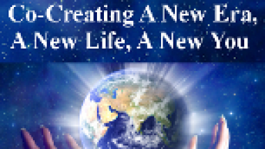 Co-Creating A New Era, A New Life, A New You