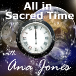 All in Sacred Time Podcast 4 – Flowering Into Compassion