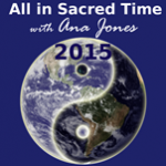 All in Sacred Time Podcast 2015 – 1 – A Spring Synergy Surge