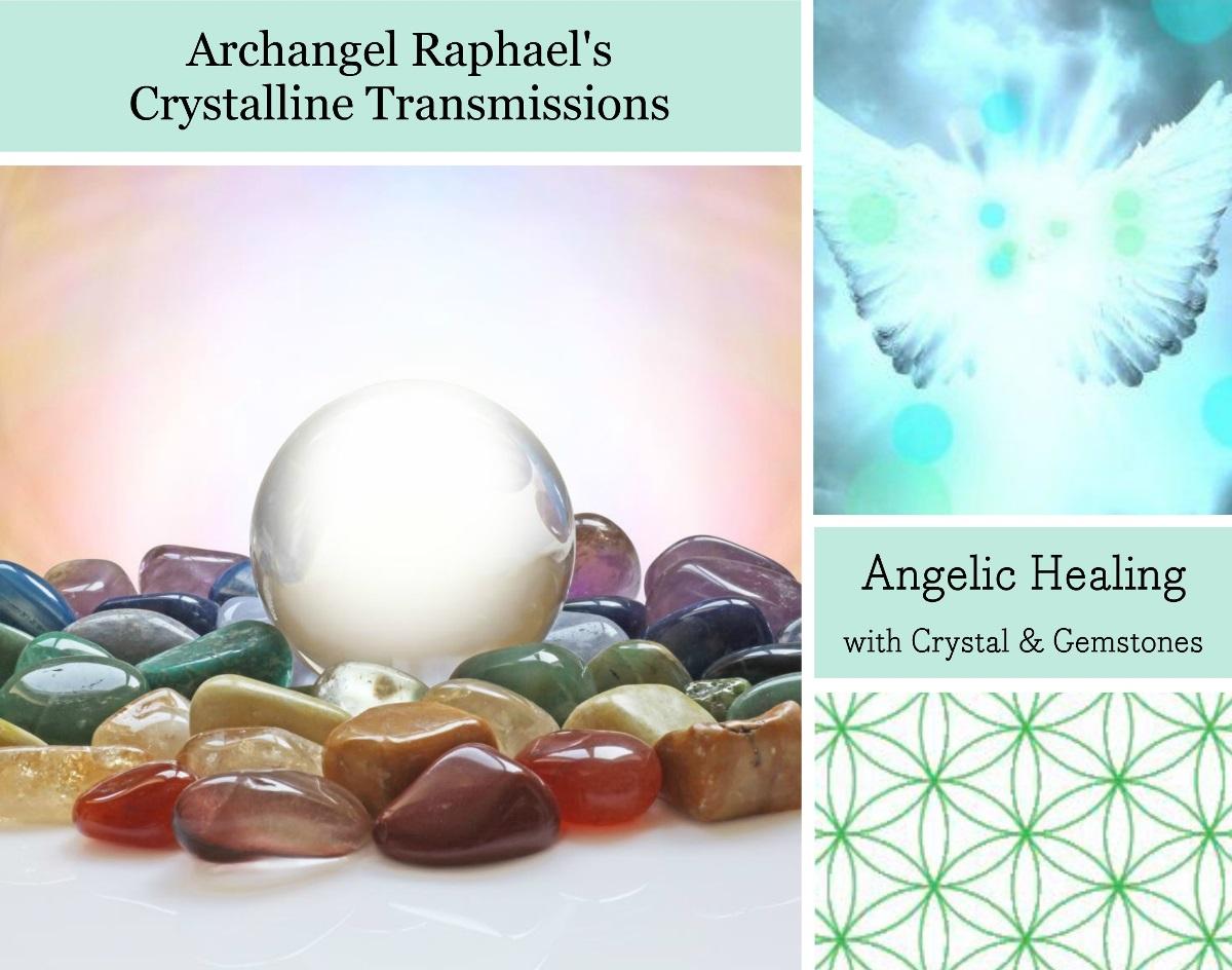 Archangel Raphael's Crystalline Transmissions
