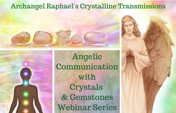 Archangel Raphael's Crystalline Transmissions - Series 3
